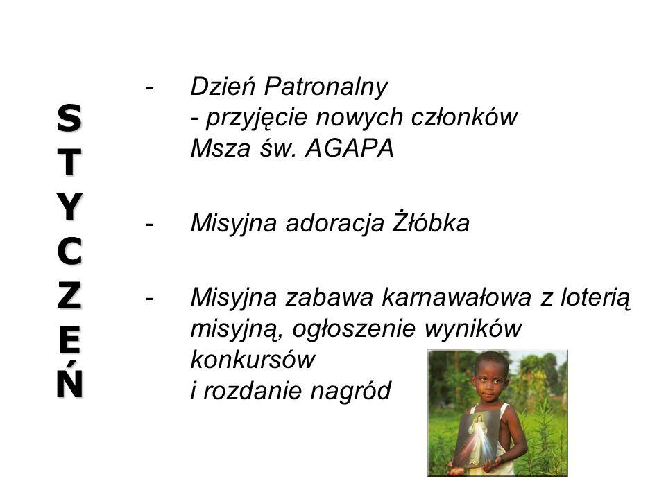 S T Y C Z E Ń Dzień Patronalny - przyjęcie nowych członków Msza św. AGAPA. Misyjna adoracja Żłóbka.