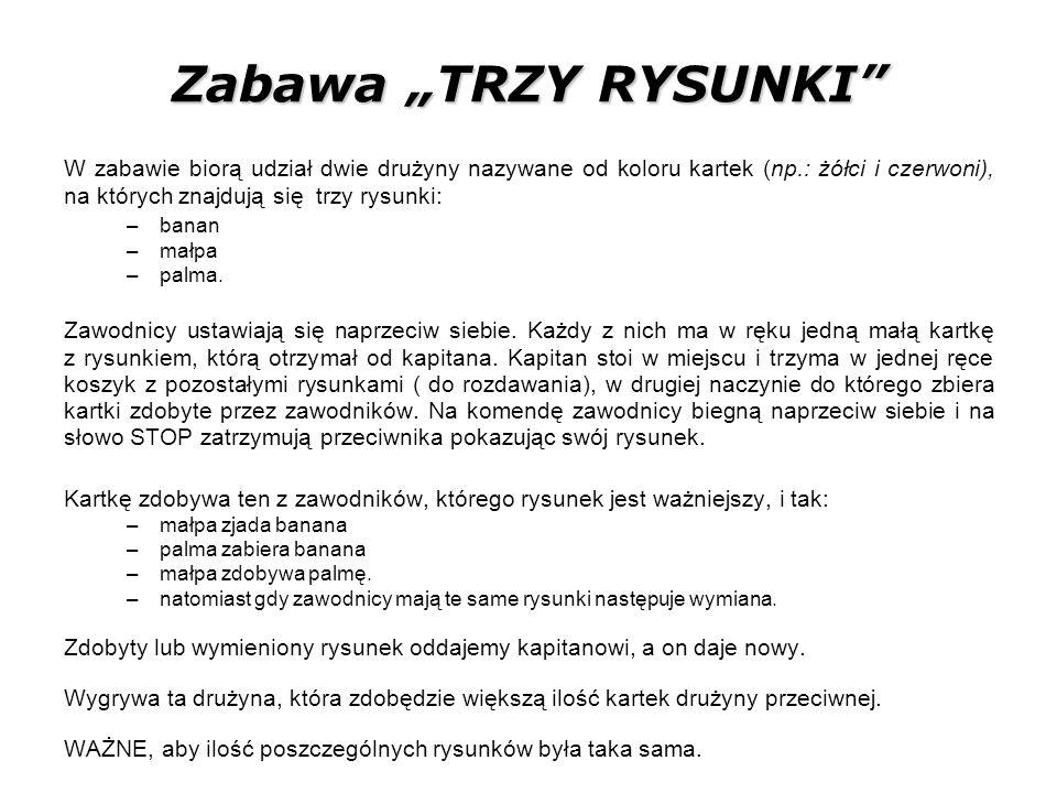 """Zabawa """"TRZY RYSUNKI W zabawie biorą udział dwie drużyny nazywane od koloru kartek (np.: żółci i czerwoni), na których znajdują się trzy rysunki:"""