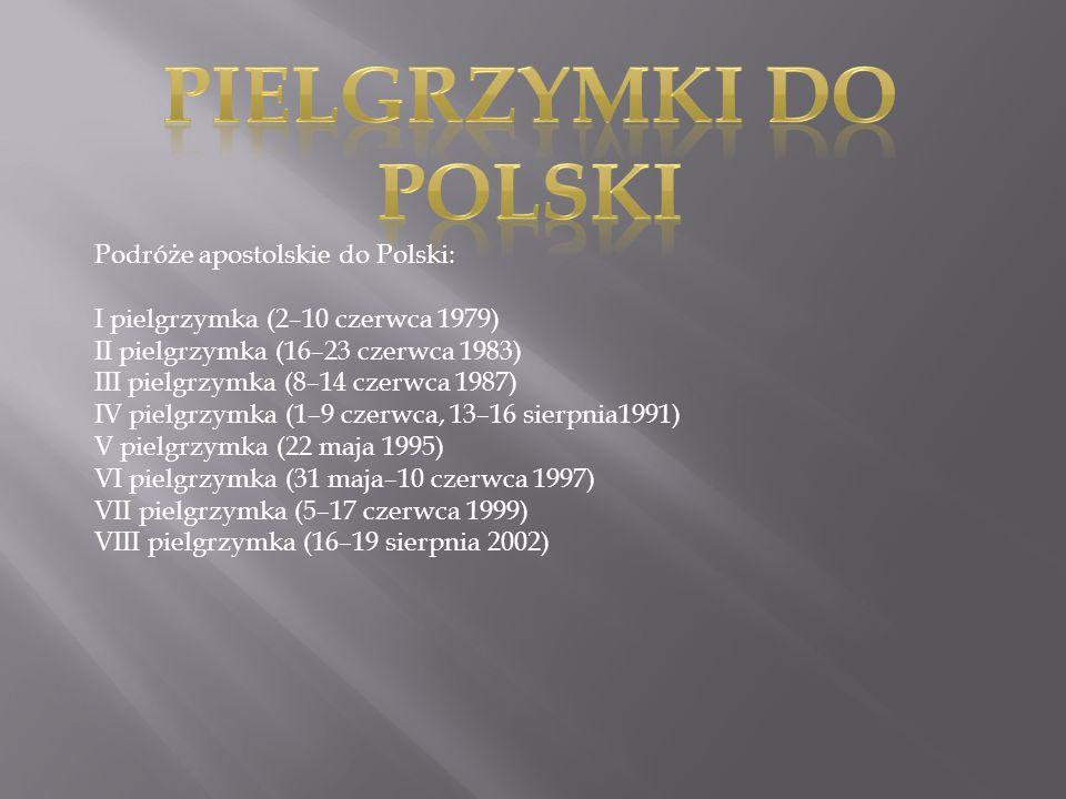 Pielgrzymki do polski Podróże apostolskie do Polski:
