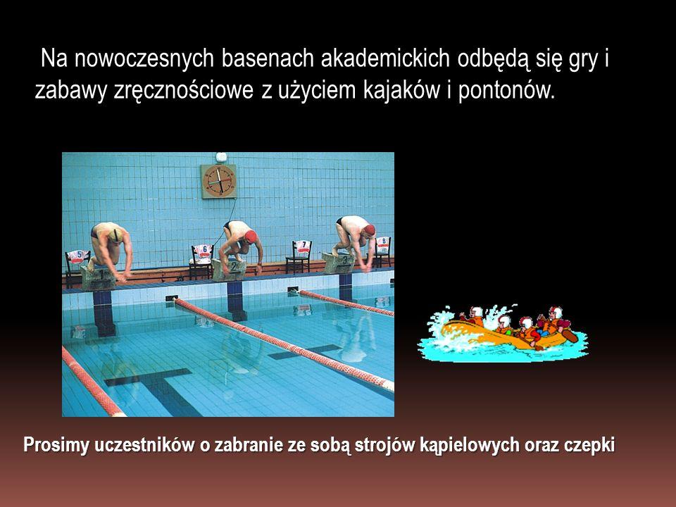 Na nowoczesnych basenach akademickich odbędą się gry i zabawy zręcznościowe z użyciem kajaków i pontonów.