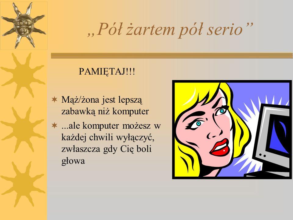 """Pół żartem pół serio PAMIĘTAJ!!!"