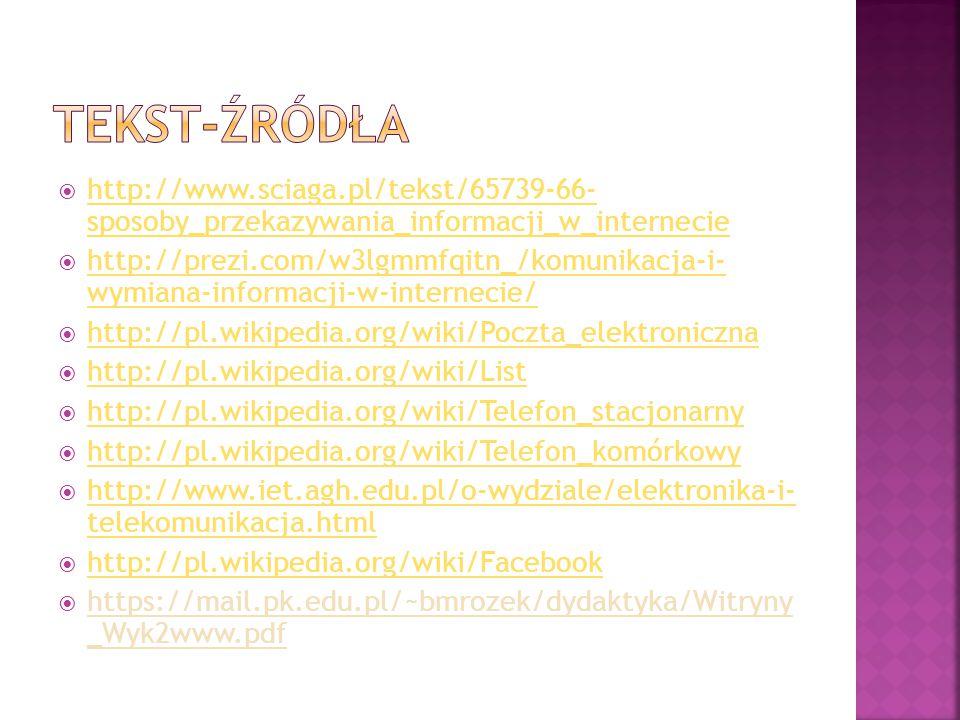 Tekst-źródła http://www.sciaga.pl/tekst/65739-66- sposoby_przekazywania_informacji_w_internecie.