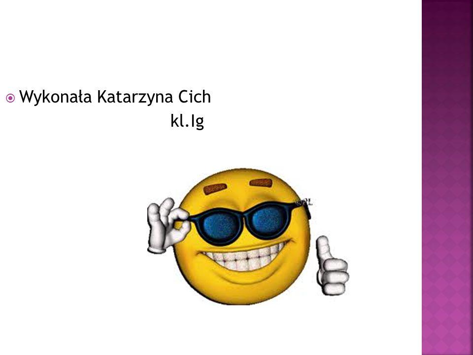 Wykonała Katarzyna Cich