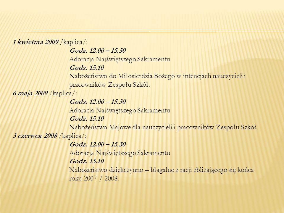 1 kwietnia 2009 /kaplica/: Godz. 12. 00 – 15