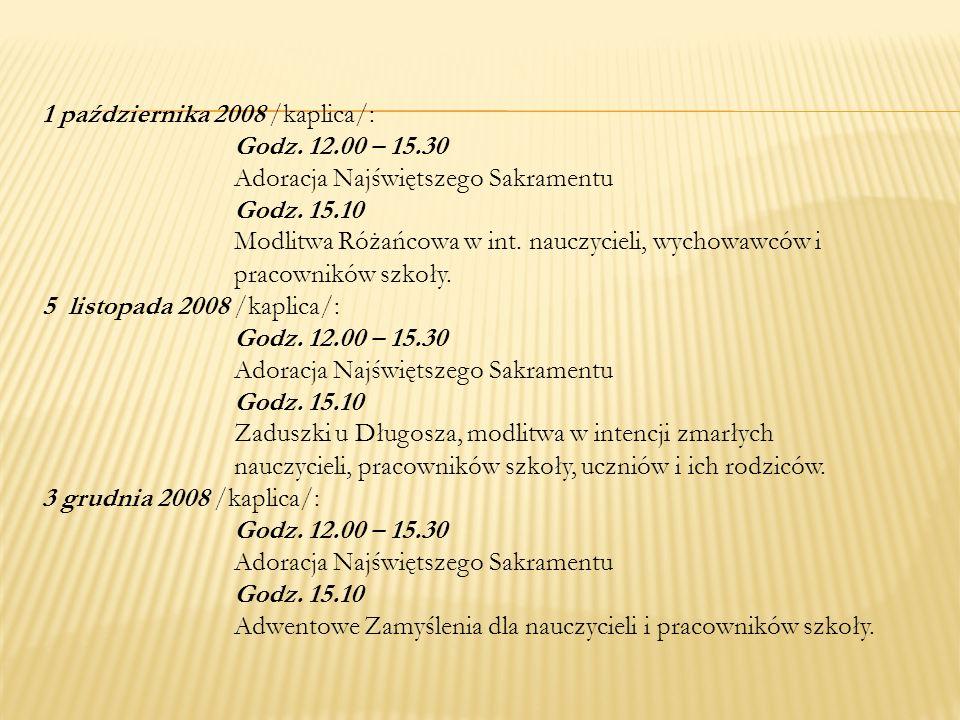 1 października 2008 /kaplica/: Godz. 12. 00 – 15