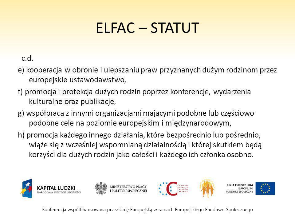 ELFAC – STATUT c.d. e) kooperacja w obronie i ulepszaniu praw przyznanych dużym rodzinom przez europejskie ustawodawstwo,