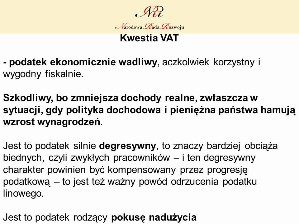 Kwestia VAT - podatek ekonomicznie wadliwy, aczkolwiek korzystny i wygodny fiskalnie.
