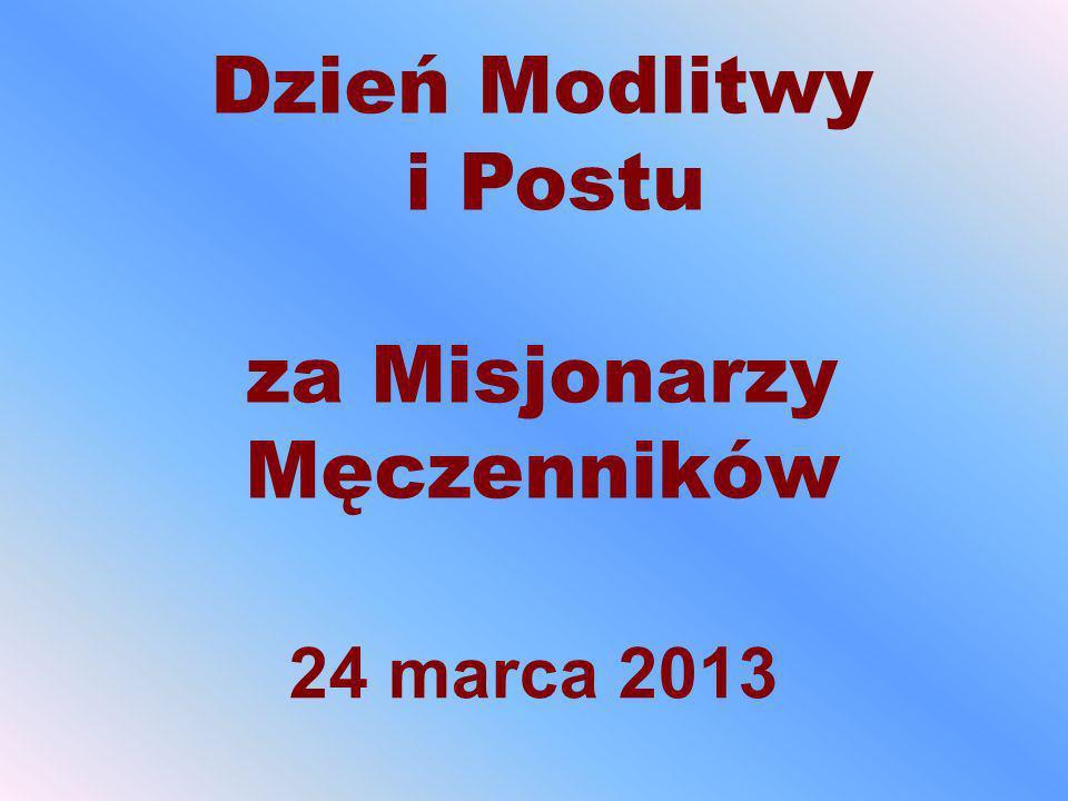 Dzień Modlitwy i Postu za Misjonarzy Męczenników