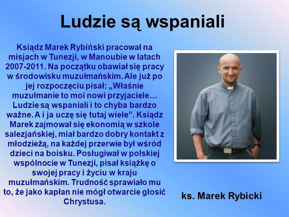 Ludzie są wspaniali ks. Marek Rybicki