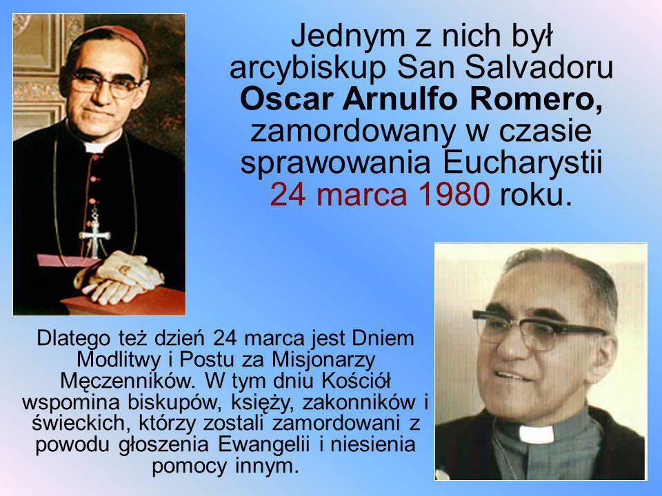 Jednym z nich był arcybiskup San Salvadoru Oscar Arnulfo Romero, zamordowany w czasie sprawowania Eucharystii 24 marca 1980 roku.