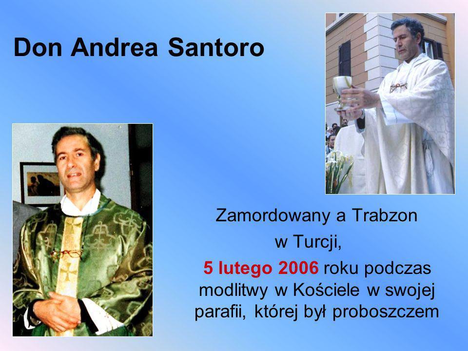 Don Andrea Santoro Zamordowany a Trabzon w Turcji,