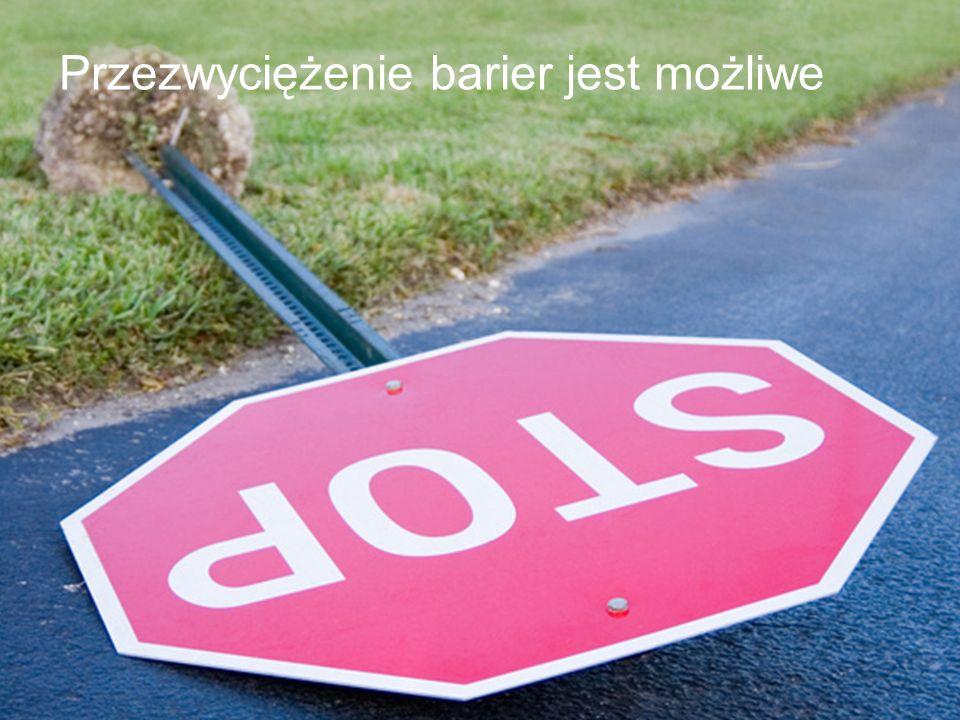 Przezwyciężenie barier jest możliwe