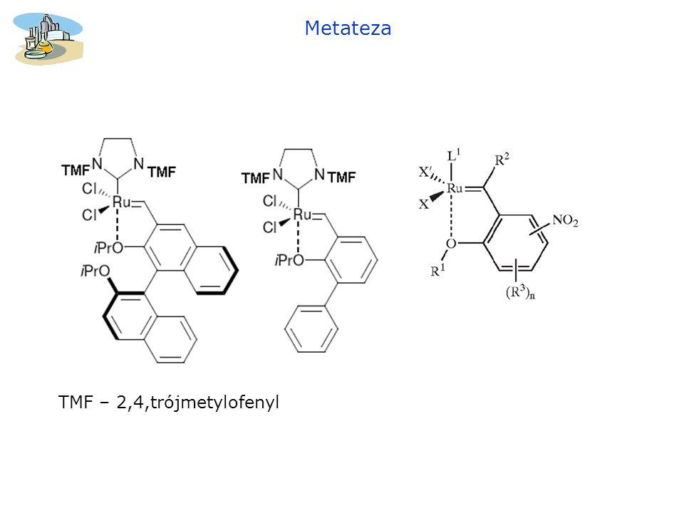 Metateza TMF – 2,4,trójmetylofenyl