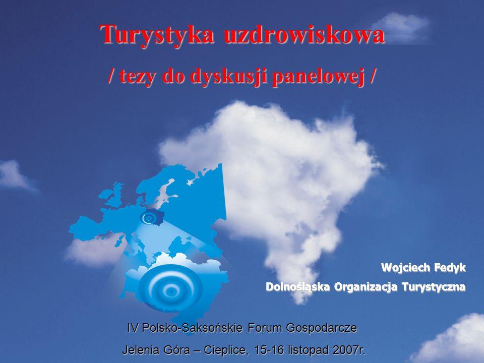 Turystyka uzdrowiskowa / tezy do dyskusji panelowej /