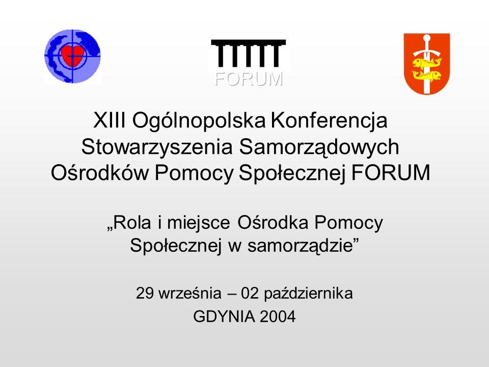 FORUM XIII Ogólnopolska Konferencja Stowarzyszenia Samorządowych Ośrodków Pomocy Społecznej FORUM.