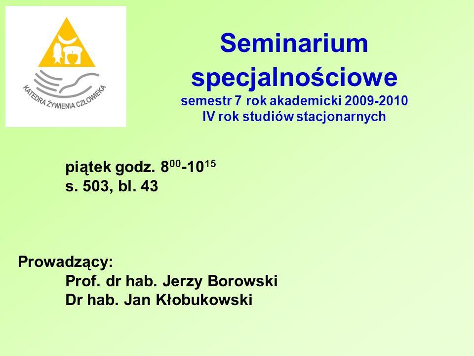 Seminarium specjalnościowe semestr 7 rok akademicki 2009-2010 IV rok studiów stacjonarnych