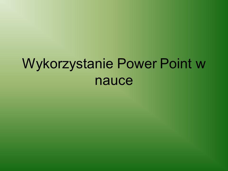 Wykorzystanie Power Point w nauce