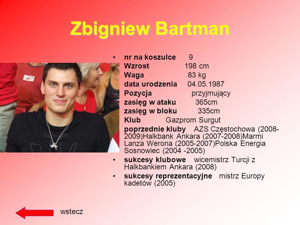 Zbigniew Bartman nr na koszulce 9 Wzrost 198 cm Waga 83 kg