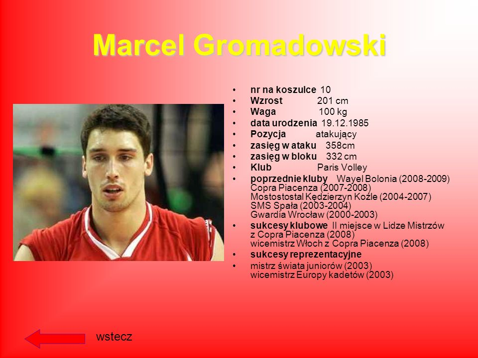 Marcel Gromadowski wstecz nr na koszulce 10 Wzrost 201 cm Waga 100 kg