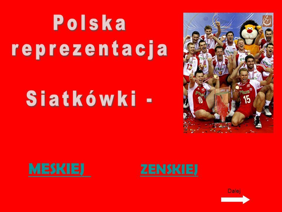 Polska reprezentacja Siatkówki - MESKIEJ ZENSKIEJ Dalej