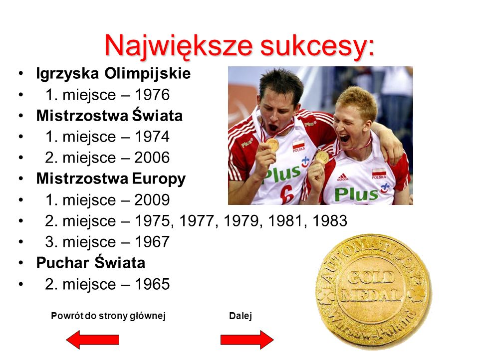 Największe sukcesy: Igrzyska Olimpijskie 1. miejsce – 1976