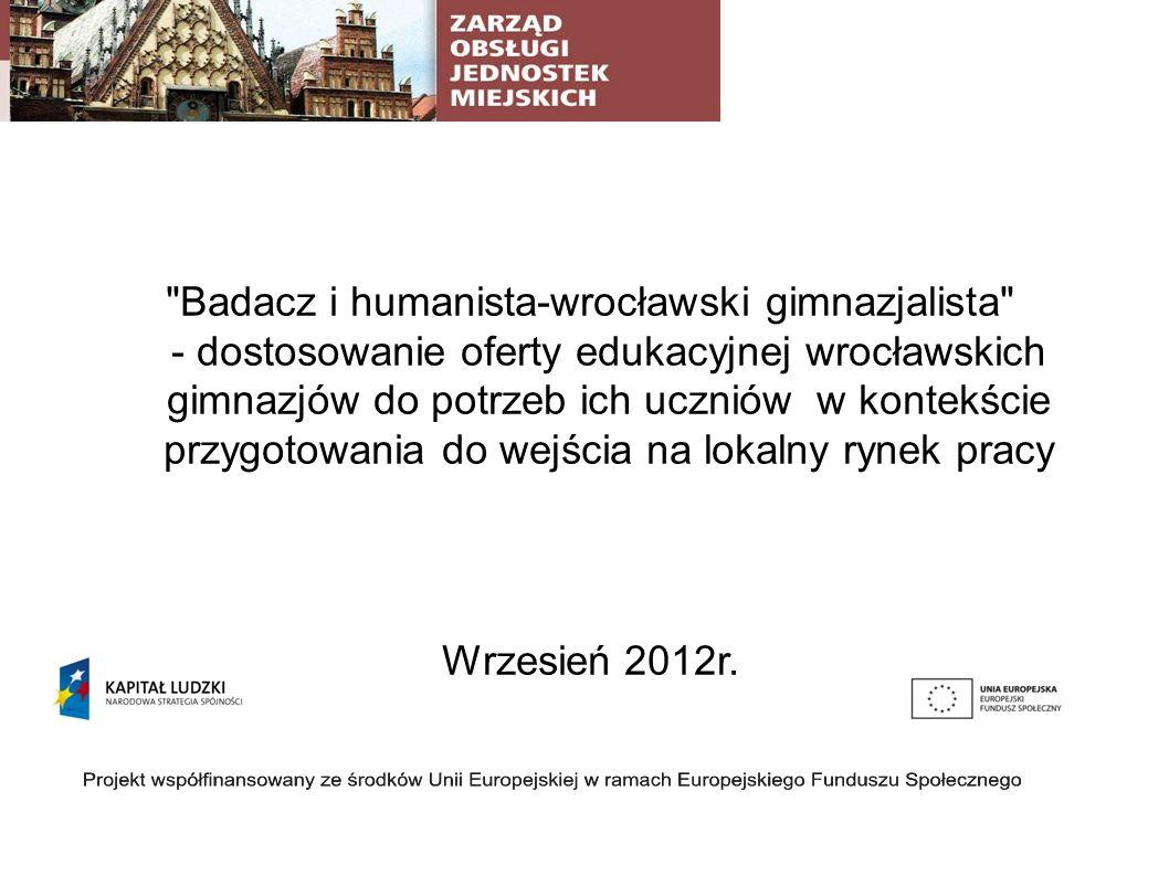Badacz i humanista-wrocławski gimnazjalista - dostosowanie oferty edukacyjnej wrocławskich gimnazjów do potrzeb ich uczniów w kontekście przygotowania do wejścia na lokalny rynek pracy