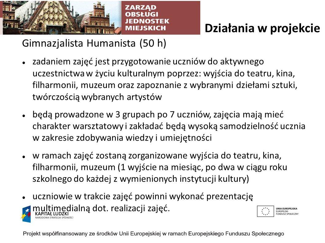 Działania w projekcie Gimnazjalista Humanista (50 h)