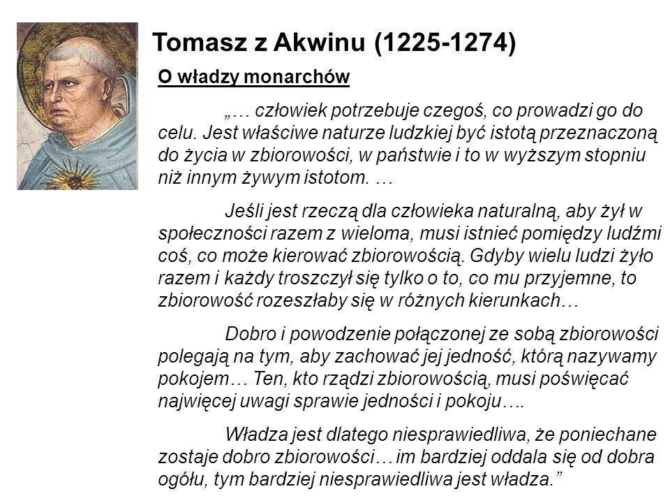 Tomasz z Akwinu (1225-1274) O władzy monarchów