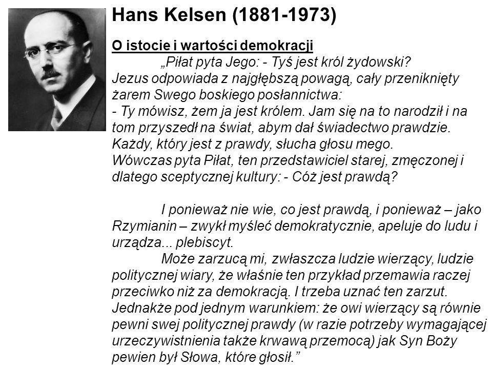 Hans Kelsen (1881-1973) O istocie i wartości demokracji