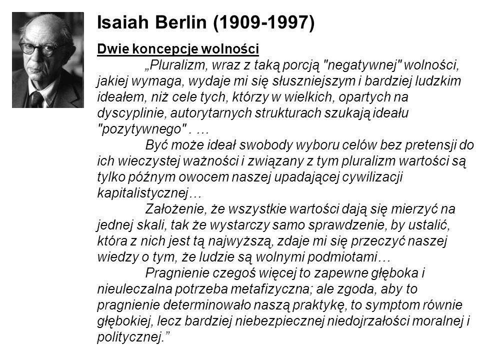 Isaiah Berlin (1909-1997) Dwie koncepcje wolności