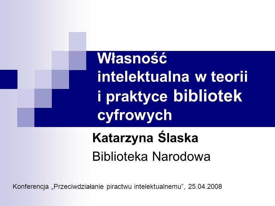 Własność intelektualna w teorii i praktyce bibliotek cyfrowych