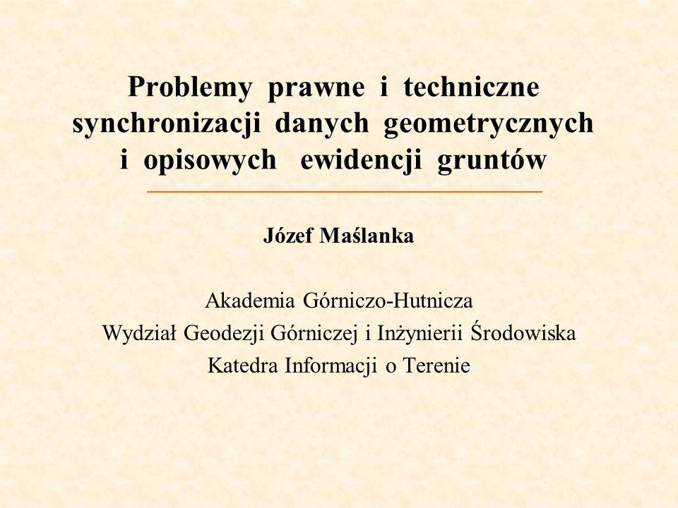 Problemy prawne i techniczne synchronizacji danych geometrycznych i opisowych ewidencji gruntów
