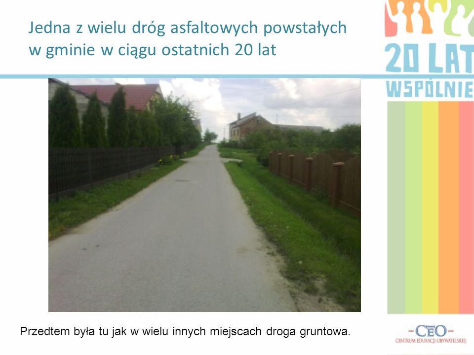 Jedna z wielu dróg asfaltowych powstałych w gminie w ciągu ostatnich 20 lat