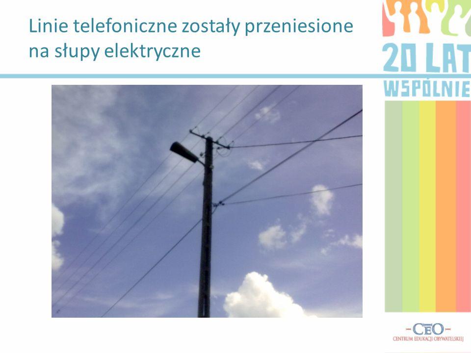 Linie telefoniczne zostały przeniesione na słupy elektryczne