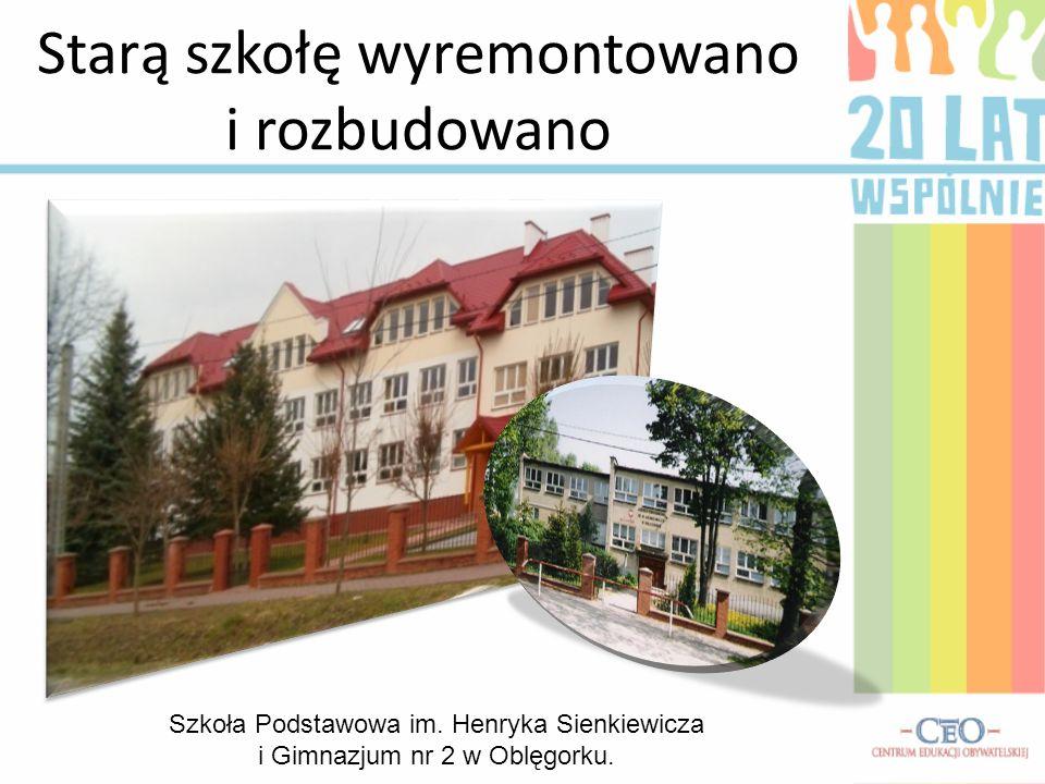Starą szkołę wyremontowano i rozbudowano