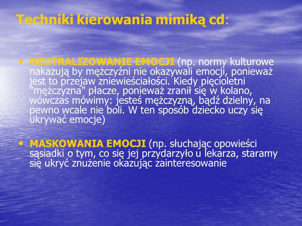 Techniki kierowania mimiką cd: