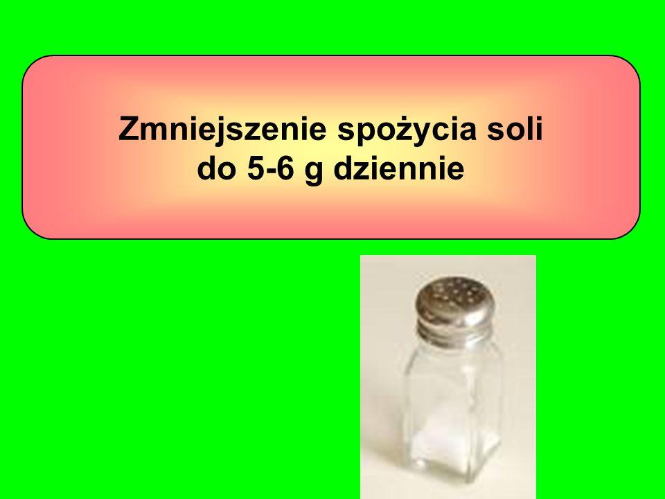 Zmniejszenie spożycia soli do 5-6 g dziennie