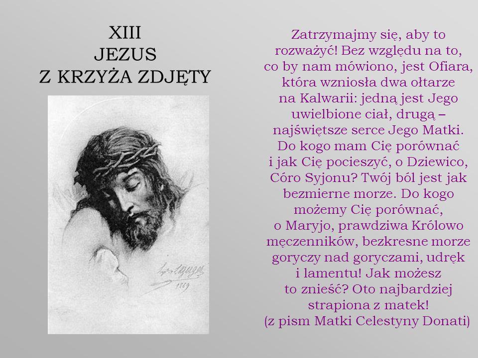 XIII JEZUS Z KRZYŻA ZDJĘTY