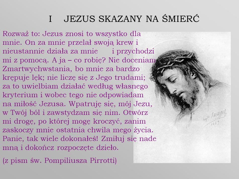 I JEZUS SKAZANY NA ŚMIERĆ