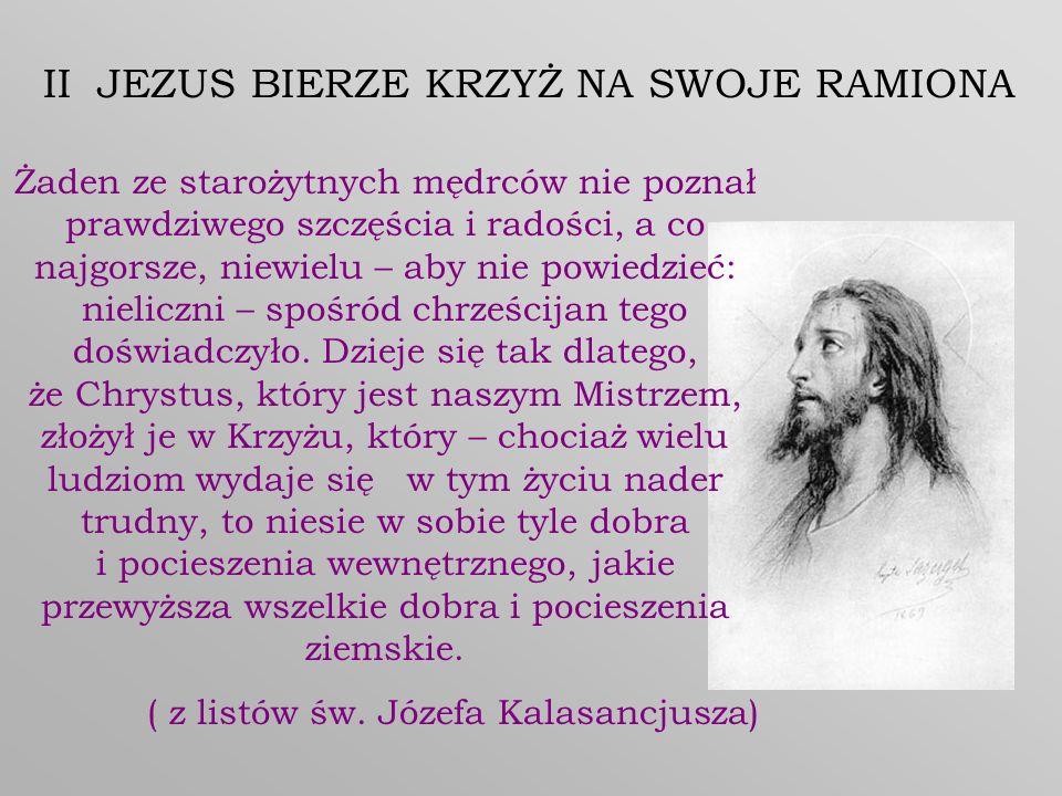 II JEZUS BIERZE KRZYŻ NA SWOJE RAMIONA