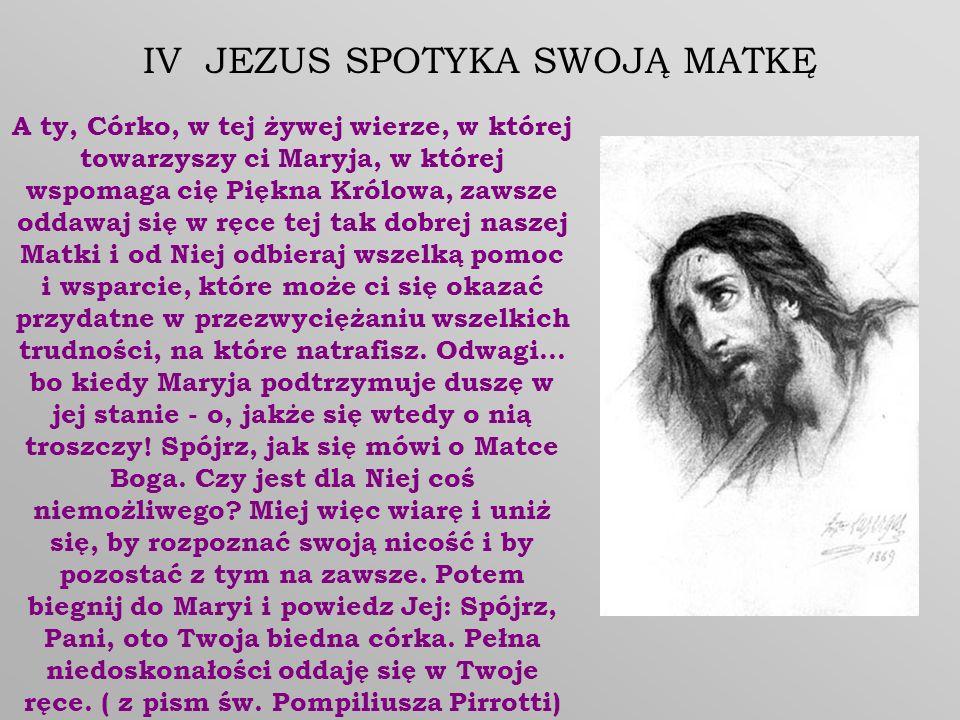IV JEZUS SPOTYKA SWOJĄ MATKĘ
