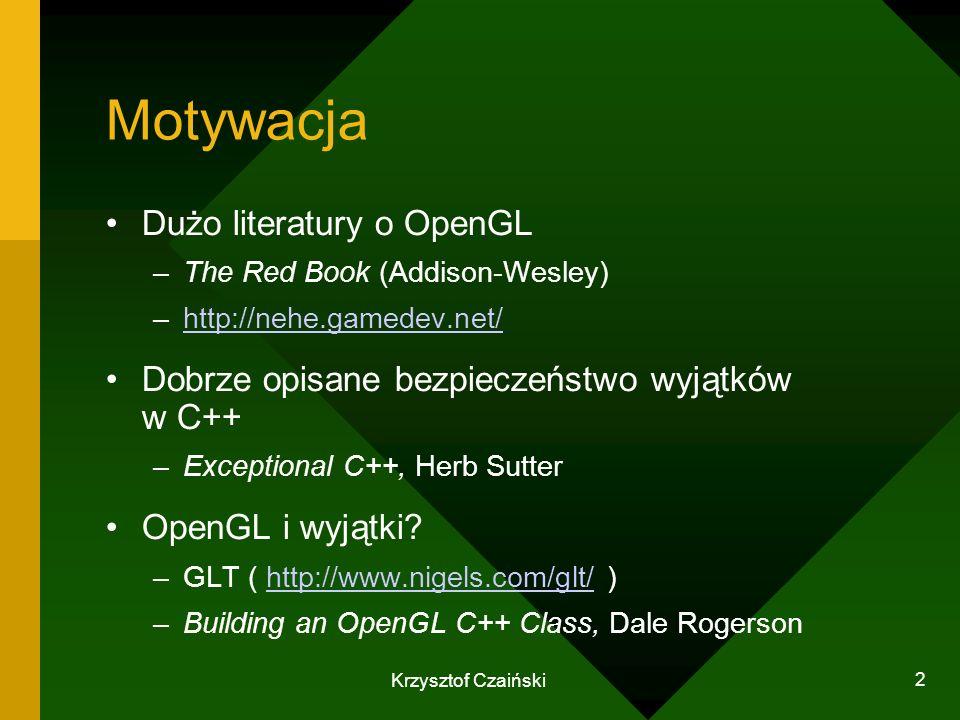 Motywacja Dużo literatury o OpenGL