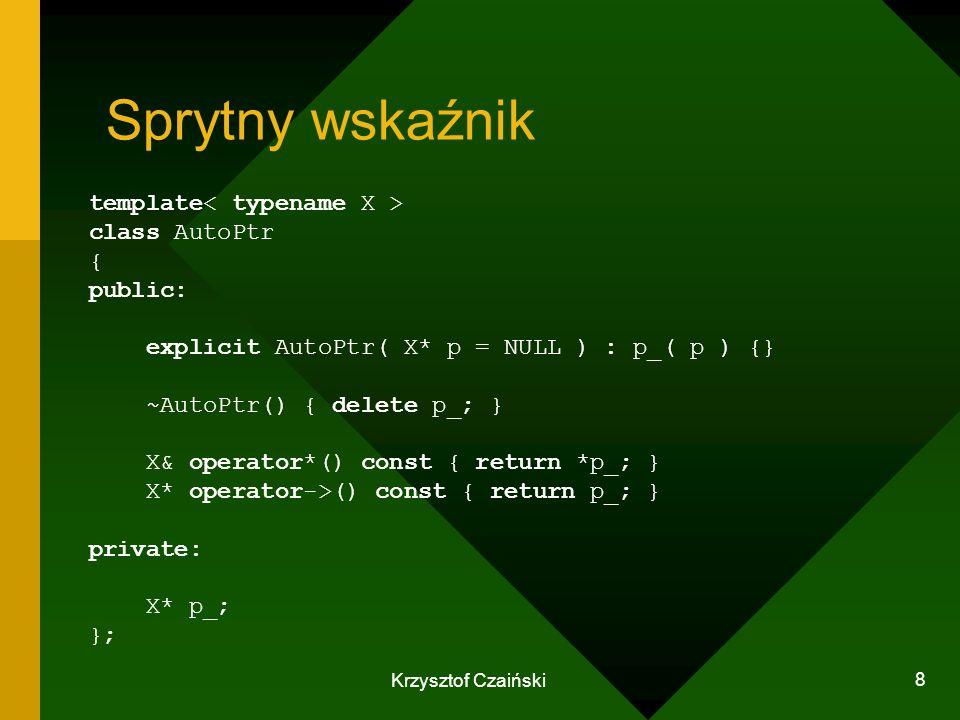 Sprytny wskaźnik template< typename X > class AutoPtr { public: