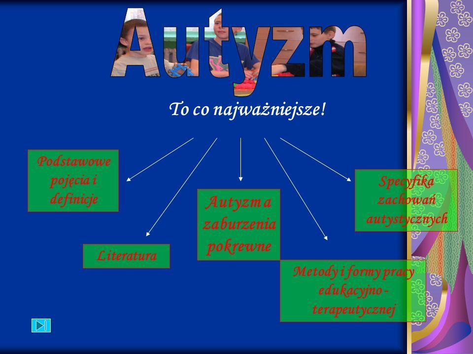 Autyzm To co najważniejsze! Autyzm a zaburzenia pokrewne