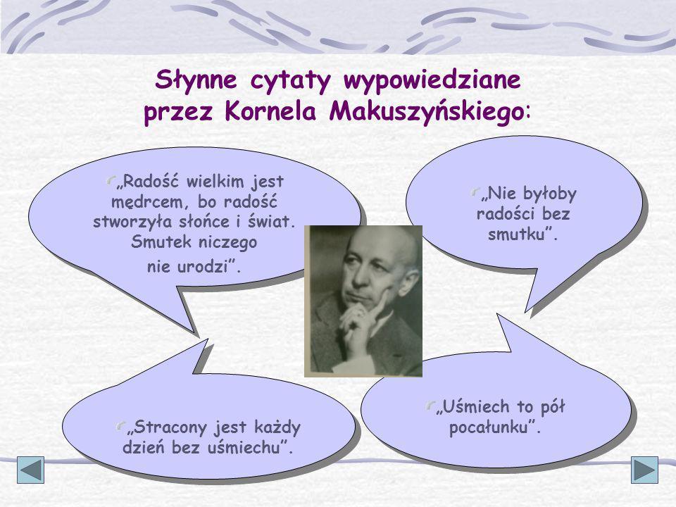 Słynne cytaty wypowiedziane przez Kornela Makuszyńskiego:
