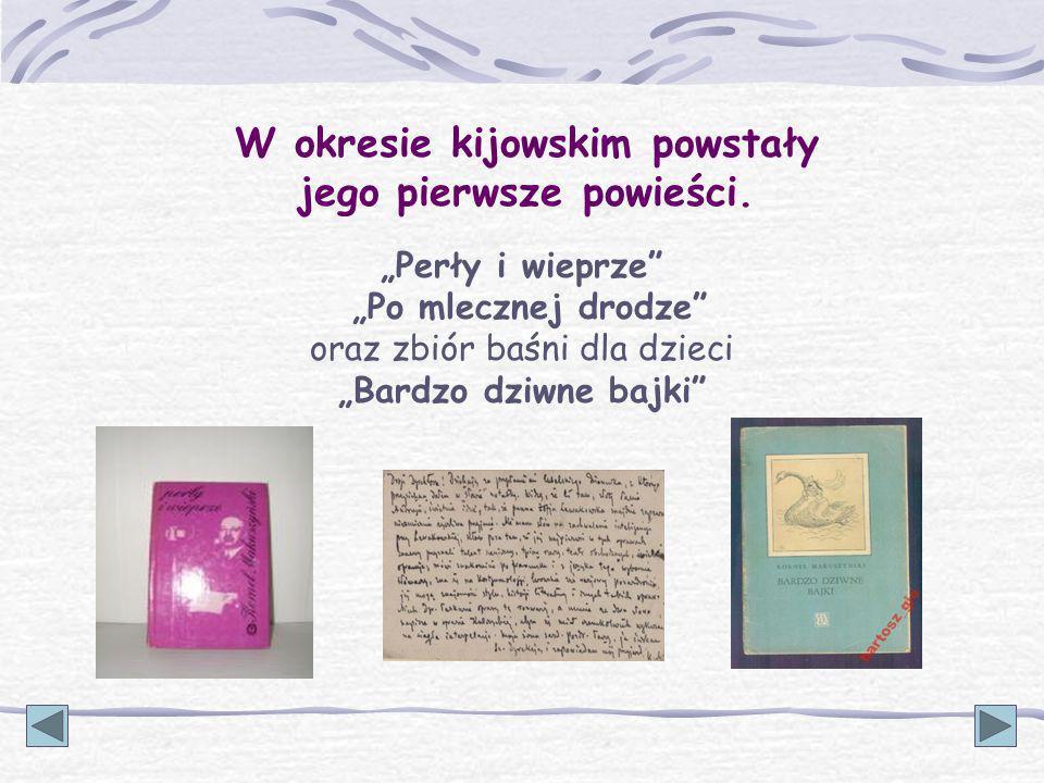 W okresie kijowskim powstały jego pierwsze powieści.