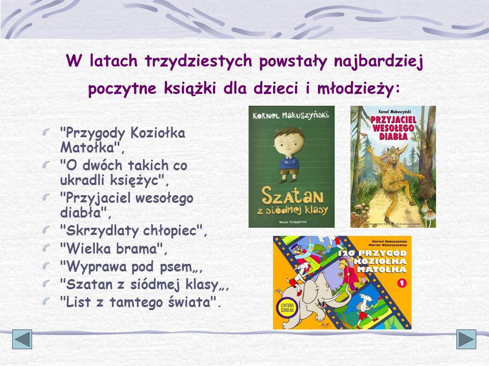 W latach trzydziestych powstały najbardziej poczytne książki dla dzieci i młodzieży: