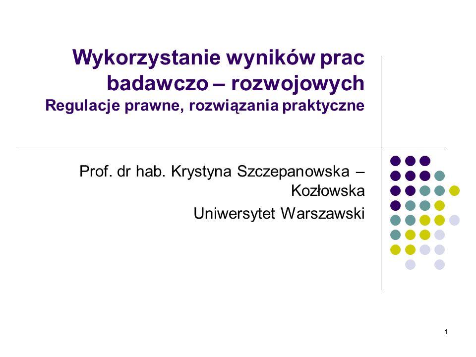 Wykorzystanie wyników prac badawczo – rozwojowych Regulacje prawne, rozwiązania praktyczne