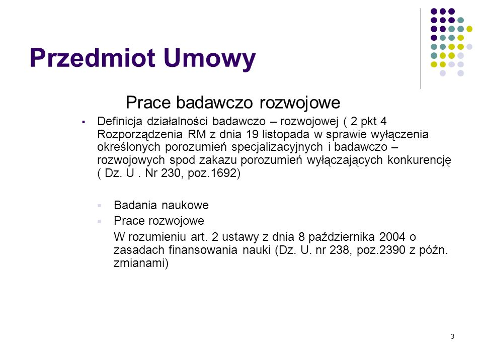 Przedmiot Umowy Prace badawczo rozwojowe
