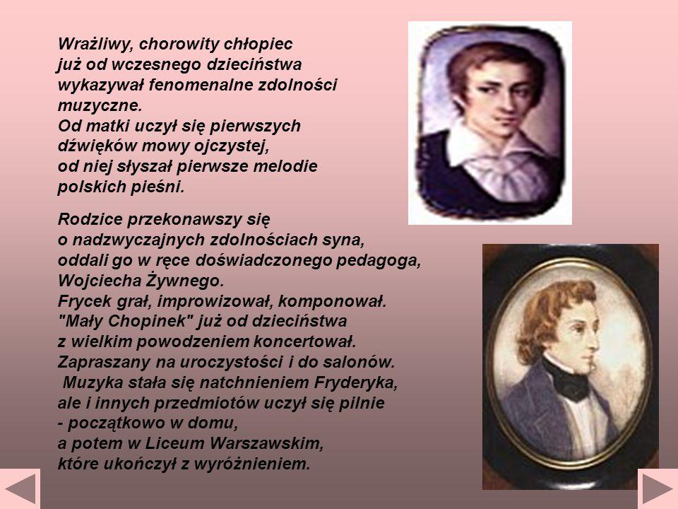 Wrażliwy, chorowity chłopiec już od wczesnego dzieciństwa wykazywał fenomenalne zdolności muzyczne. Od matki uczył się pierwszych dźwięków mowy ojczystej, od niej słyszał pierwsze melodie polskich pieśni.